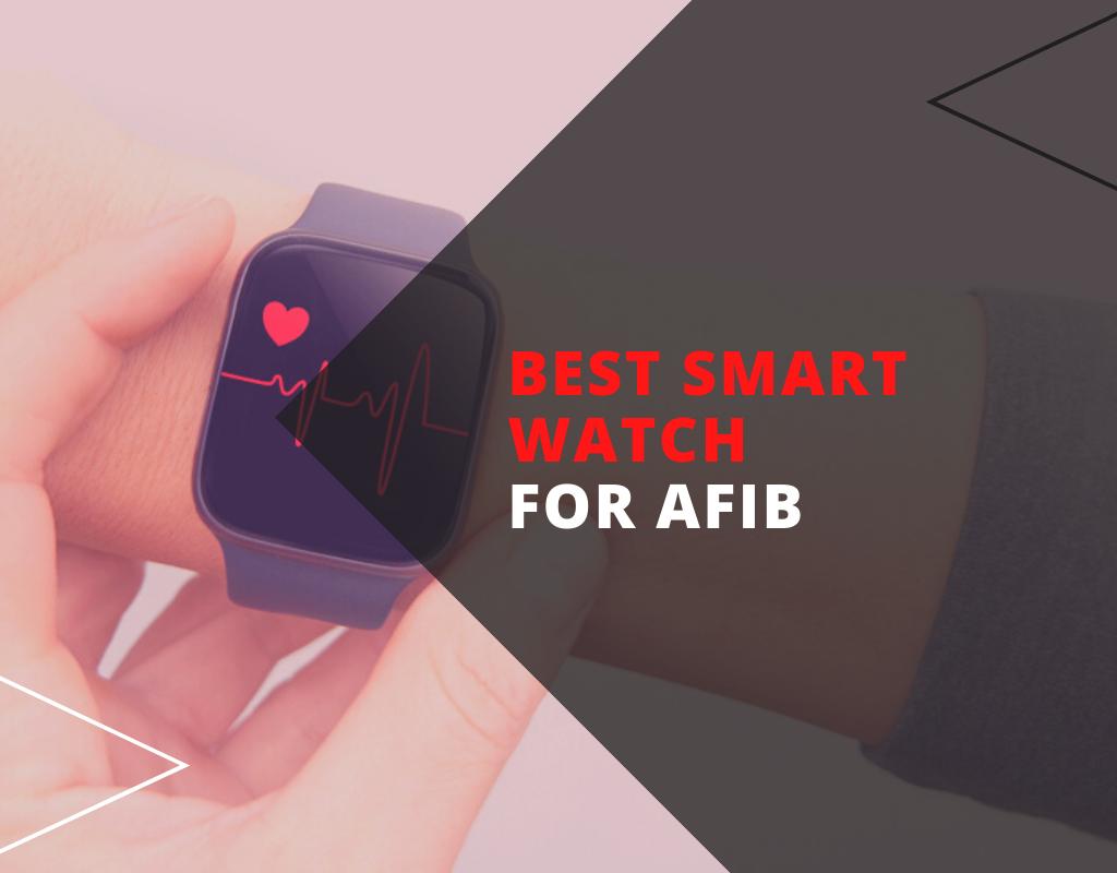 best smartwatch for AFIB