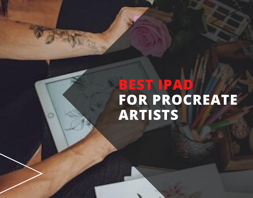 best ipad for procreate artists