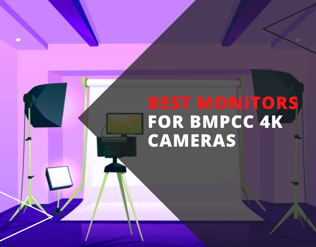 best monitors for bmpcc 4k cameras